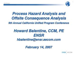 Process Hazard Analysis and Offsite Consequence Analysis 9th Annual California Unified Program Conference   Howard Balen