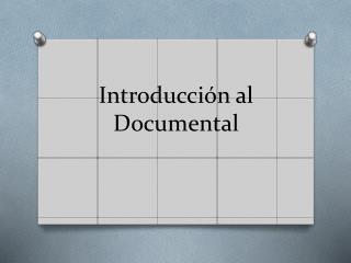 Introducción al Documental