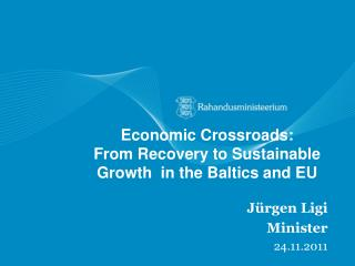 Economic Crossroads: From Recovery to Sustainable Growth in the Baltics and EU