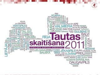 2011.gada tautas skaitīšanas gaita un galvenie provizoriskie rezultāti