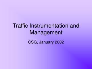 Traffic Instrumentation and Management