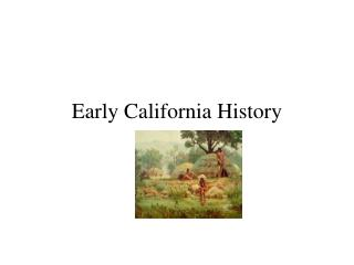 Early California History