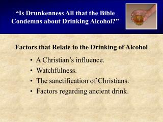 """Is Drunkenness All that the Bible  Condemns about Drinking Alcohol?"""