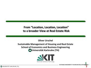 "From ""Location, Location, Location""  to a broader View at Real Estate Risk"