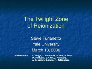 The Twilight Zone of Reionization
