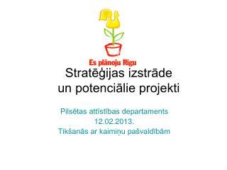 Stratēģijas izstrāde un potenciālie projekti