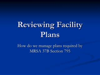 Reviewing Facility Plans