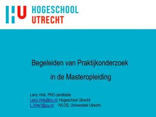 Leny Vink, PhD candidate Leny.Vink@hu.nl ; Hogeschool Utrecht