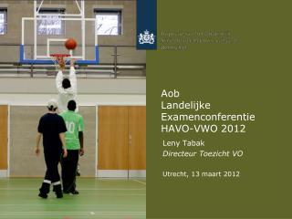 Aob Landelijke Examenconferentie HAVO-VWO 2012
