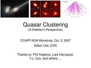Quasar Clustering (A Dabbler's Perspective) CCAPP AGN Workshop: Oct. 2, 2007