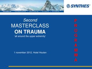 Second MASTERCLASS ON TRAUMA 'all around the upper extremity'