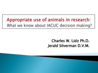 Appropriate use of animals in research: What we know about IACUC decision making?
