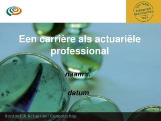 Een carrière als actuariële professional