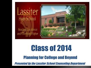Class of 2014   Planning for College and Beyond