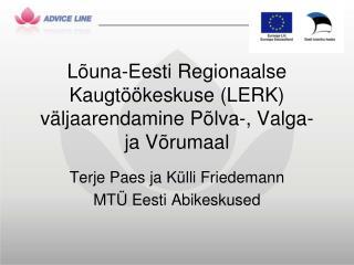 Lõuna-Eesti Regionaalse Kaugtöökeskuse (LERK) väljaarendamine Põlva-, Valga- ja Võrumaal