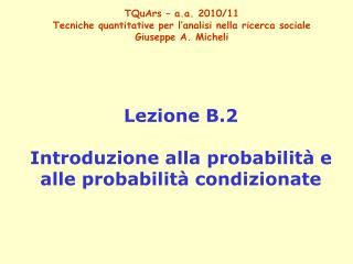 Lezione B.2 Introduzione alla probabilità e alle probabilità condizionate