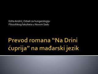 """Prevod romana """"Na Drini ćuprija"""" na mađarski jezik"""