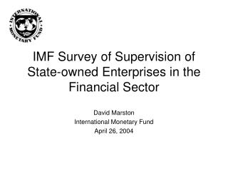 IMF Survey of Supervision of State-owned Enterprises in the Financial Sector