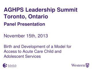 AGHPS Leadership Summit Toronto, Ontario Panel  Presentation November 15th, 2013