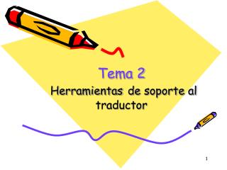 Tema 2 Herramientas de soporte al traductor