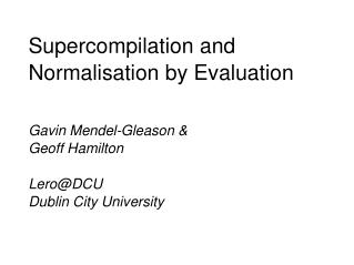 Supercompilation and Normalisation by Evaluation