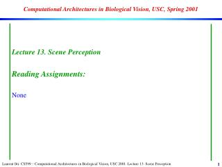 Computational Architectures in Biological Vision, USC, Spring 2001