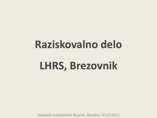 Raziskovalno delo LHRS, Brezovnik