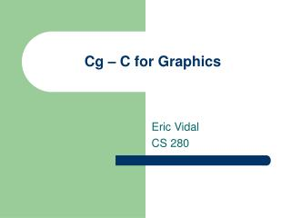 Cg � C for Graphics
