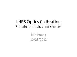 LHRS Optics  Calibration Straight-through,  good septum