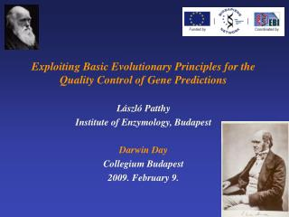 Exploiting Basic Evolutionary Principles for the Quality Control of Gene Predictions László Patthy