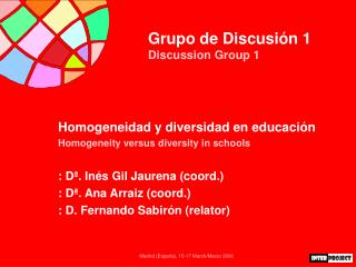 Grupo de Discusión 1  Discussion Group 1