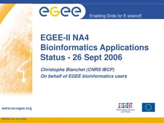 EGEE-II NA4  Bioinformatics Applications Status - 26 Sept 2006
