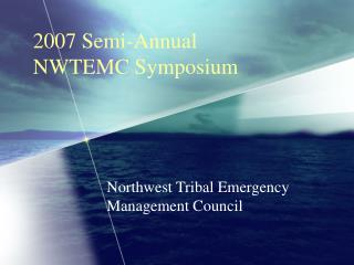 2007 Semi-Annual NWTEMC Symposium