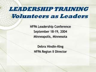 LEADERSHIP TRAINING Volunteers as Leaders