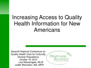 Increasing Access to Quality HealthInformation for New Americans
