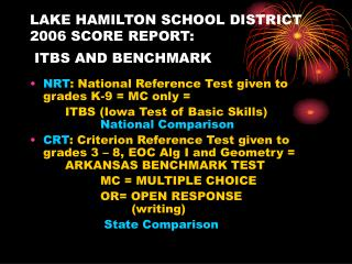 LAKE HAMILTON SCHOOL DISTRICT  2006 SCORE REPORT:  ITBS AND BENCHMARK