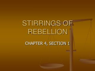 STIRRINGS OF REBELLION