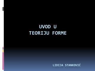 Uvod  u  Teoriju forme Lidija stanković