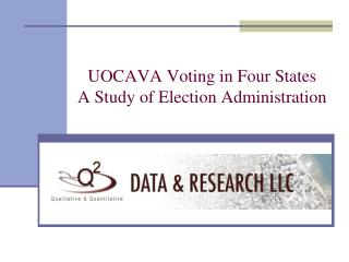 UOCAVA Voting in Four States A Study of Election Administration