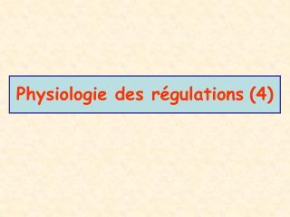 Physiologie des régulations (4)