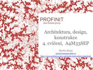 Architektura , design,  konstrukce 4 .  cvi čení ,   A4M33SEP