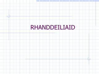 RHANDDEILIAID