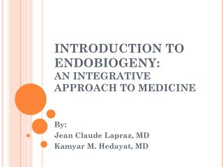 INTRODUCTION TO ENDOBIOGENY: AN INTEGRATIVE APPROACH TO MEDICINE