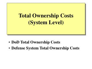 Total Ownership Costs System Level