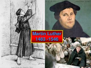 Martin Luther 1483 -1546