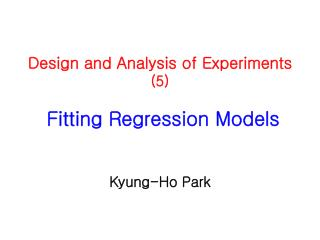 Design and Analysis of Experiments  (5)  Fitting Regression Models