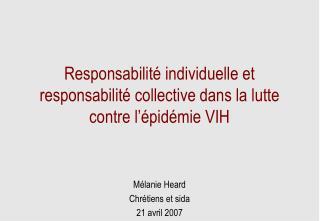 Responsabilité individuelle et responsabilité collective dans la lutte contre l'épidémie VIH
