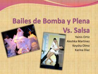 Bailes de Bomba y Plena Vs. Salsa