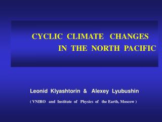 CYCLIC  CLIMATE   CHANGES                           IN  THE  NORTH  PACIFIC
