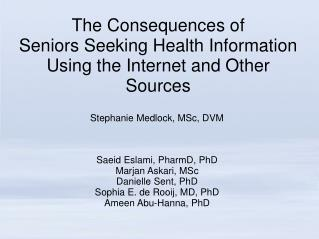 The Consequences of  Seniors Seeking Health Information Using the Internet and Other Sources